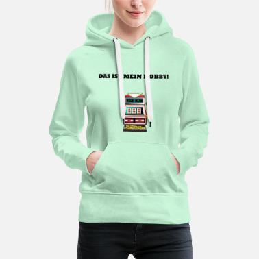 That's my hobby! slots - Women's Premium Hoodie