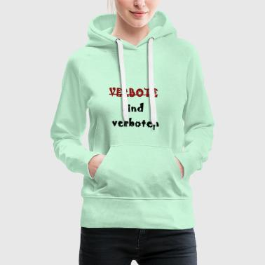 Prohibitions are prohibited - Women's Premium Hoodie