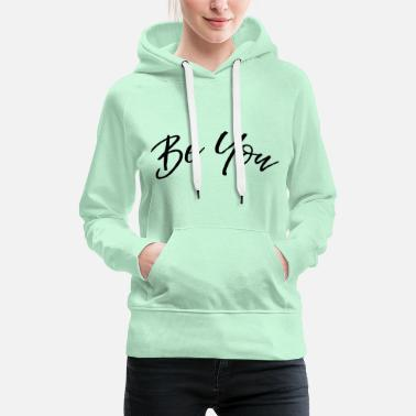 Slogans Cool slogan / slogan: Be you (Be yourself) - Women's Premium Hoodie