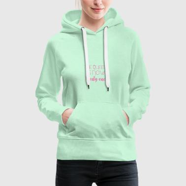 21 Birthday: The Queen is now twenty-one - Women's Premium Hoodie