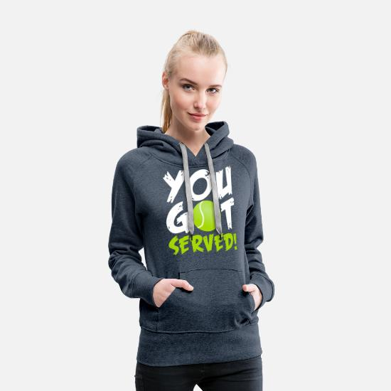 Tennis Player Hoodies & Sweatshirts - Tennis Player - You Got Served - Women's Premium Hoodie heather denim