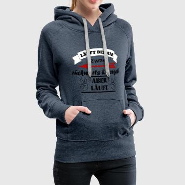 Runs backwards with me and downhill but läu - Women's Premium Hoodie