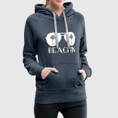 BEACH'IN - Beachlife - Women's Premium Hoodie