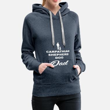 Carpathian DAD FATHER PAPAL DOG ​​DOG CARPATHIAN SHEPHERD DOG - Women's Premium Hoodie