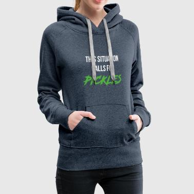 Cucumber This Situation Calls For Pickles - Women's Premium Hoodie