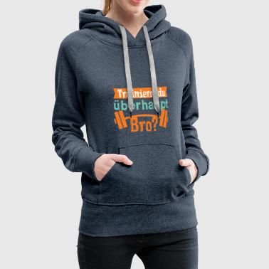 Are you training, Bro? - Women's Premium Hoodie