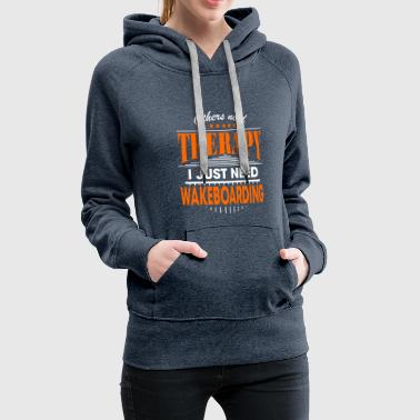 Just wakeboarding is my therapy - Frauen Premium Hoodie