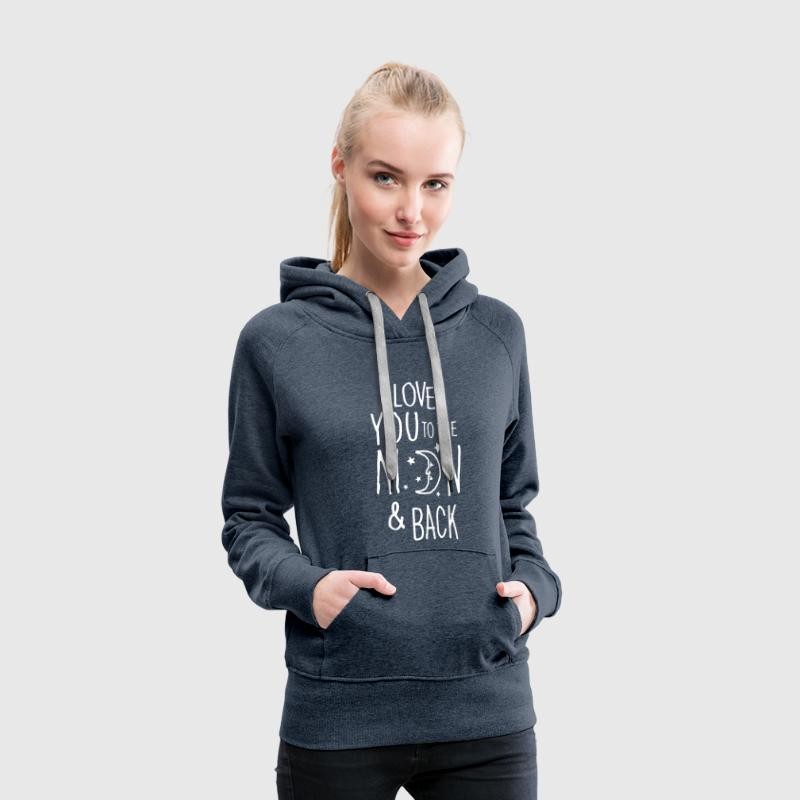 I LOVE YOU TO THE MOON & BACK - Sudadera con capucha premium para mujer