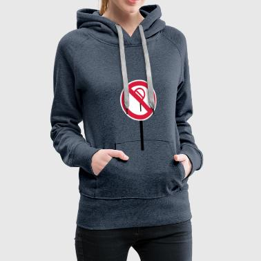 Sign Prohibitions prohibited - Women's Premium Hoodie