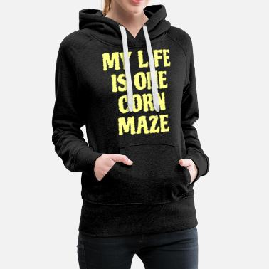 Labyrinth MY LIFE IS ONE CORN MAZE - Women's Premium Hoodie