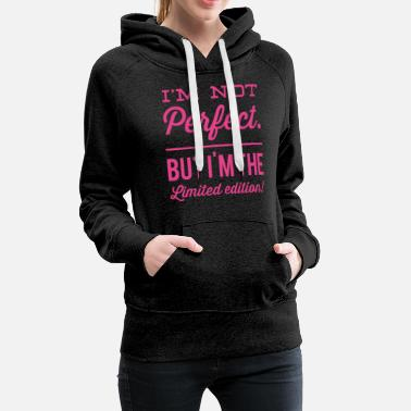 Perfect Not Perfect Limited Edition - Women's Premium Hoodie