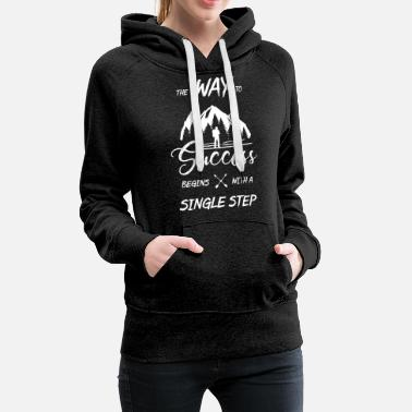The way to the top begins with a step - Women's Premium Hoodie