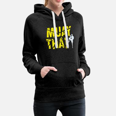 Muay Thai Kickin 'Muay Thai Fighter - Muay Thai - Women's Premium Hoodie