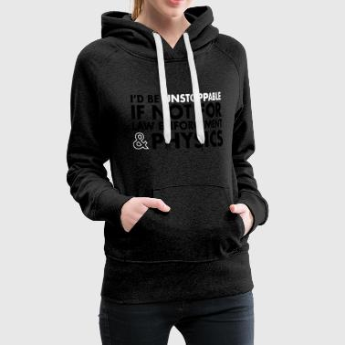 I'd Be Unstoppable - Women's Premium Hoodie