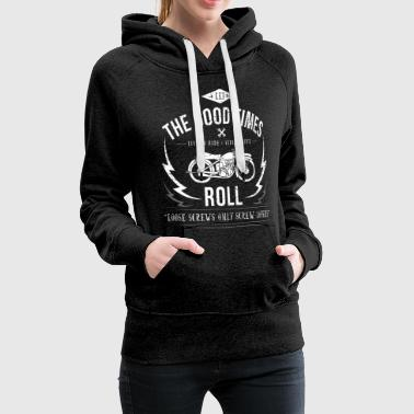 Let the good time roll! - Frauen Premium Hoodie