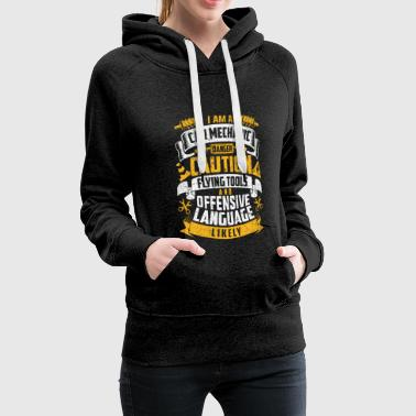 I Am An Car Mechanic - Frauen Premium Hoodie