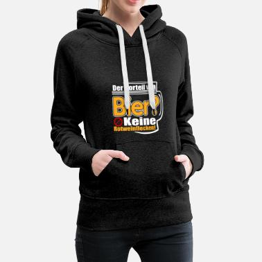 The benefit of beer? No red wine stains! - Women's Premium Hoodie