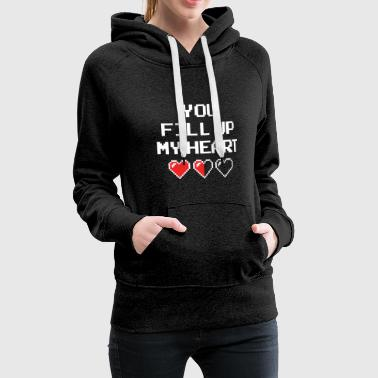 You fill up my heart 3 T-Shirt - Women's Premium Hoodie