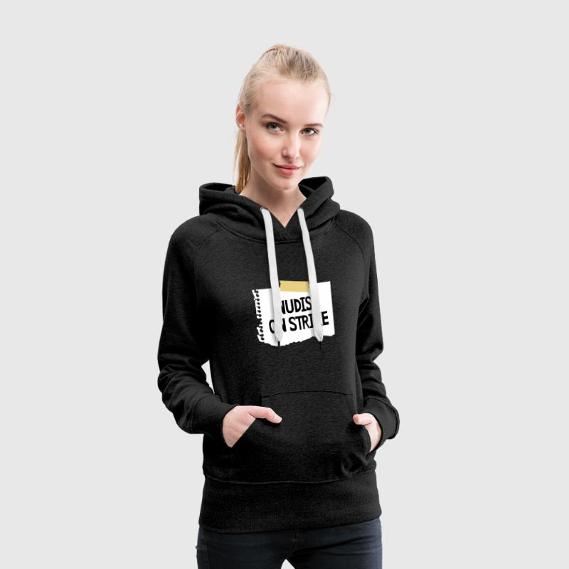 Nudist on strike - Women's Premium Hoodie