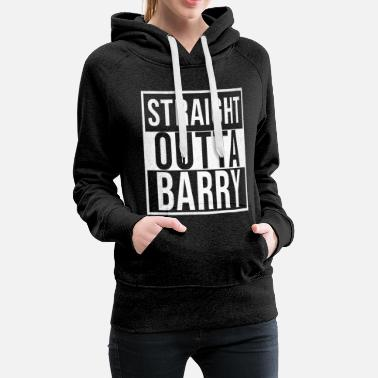 Straight Outta Straight Outta Barry - Women's Premium Hoodie