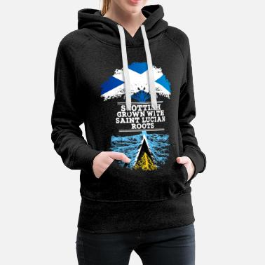 Scottish Scottish Grown With Saint Lucian Roots - Women's Premium Hoodie