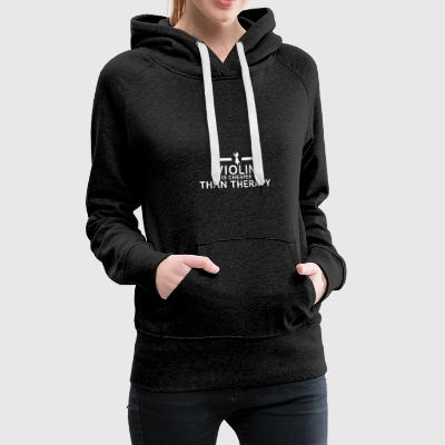 Violin is cheaper than therapy - Women's Premium Hoodie