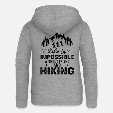Impossible Life Is Impossible Without Friend And Hiking bw - Frauen Premium Kapuzenjacke