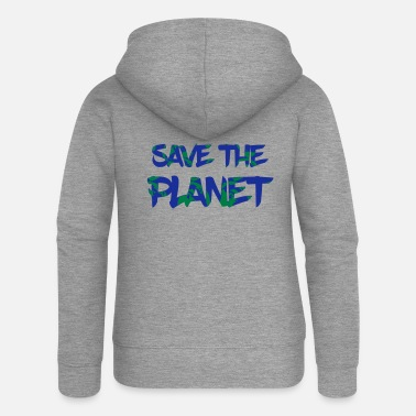 Save Save the Planet - Save the Earth - Women's Premium Zip Hoodie
