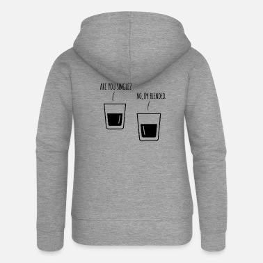 Scotland Are you single? No, I'm blended. Whiskey whiskey - Women's Premium Zip Hoodie
