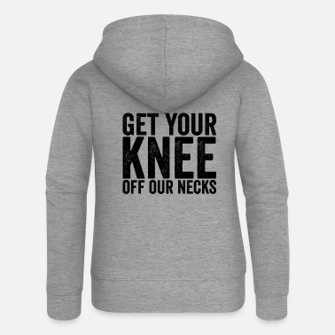 Black Get your knee off our necks t - Women's Premium Zip Hoodie