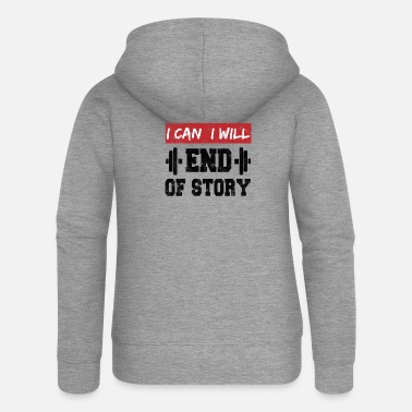 Pump I can. I will. End of story. Motivation vintage - Women's Premium Zip Hoodie
