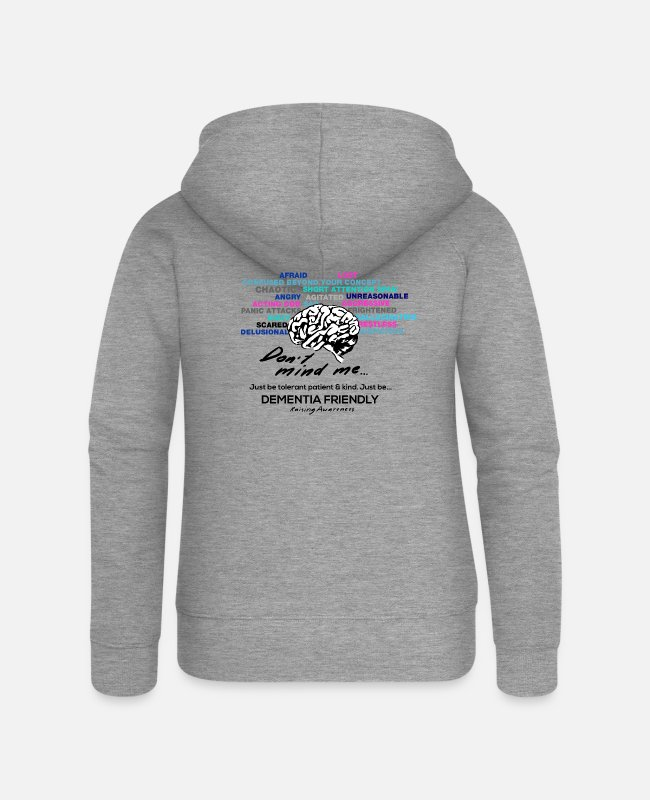 Vascular Dementia Hoodies & Sweatshirts - Just Be...Dementia Friendly - Women's Premium Zip Hoodie heather grey