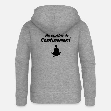Coronavirus Confinement de-confinement yoga humor - Women's Premium Zip Hoodie