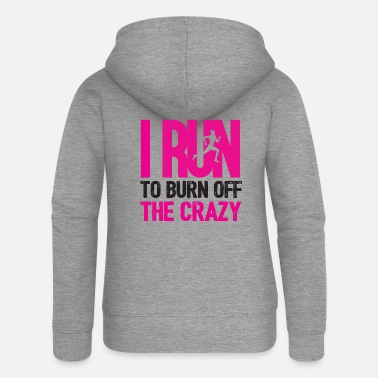 Officialbrands I Run To Burn Off Crazy - Women's Premium Zip Hoodie