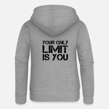 #TOP - YOUR ONLY LIMIT IS YOU - Women's Premium Zip Hoodie