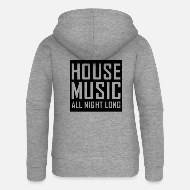 House House Music All Night Long - Women's Premium Zip Hoodie
