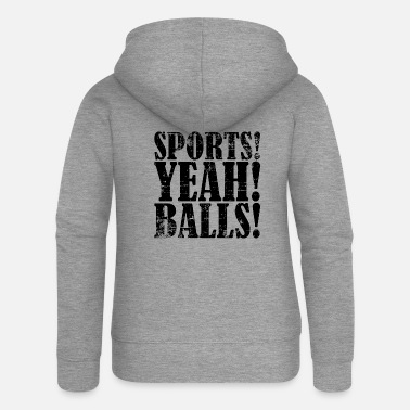 Sports Sports Ball Sports Saying Gift - Chaqueta con capucha premium mujer