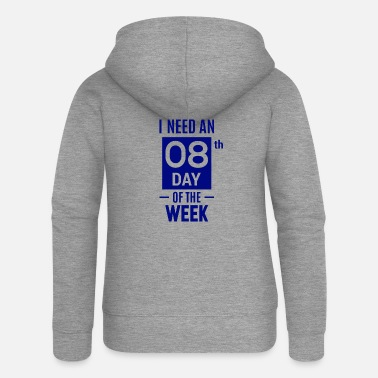 Karriere I need an 08th day of the week - Frauen Premium Kapuzenjacke
