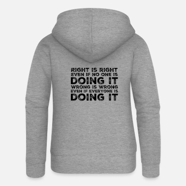 Right Right is right - Women's Premium Zip Hoodie