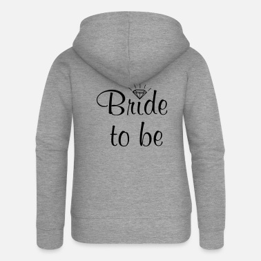 Bride To Be Bride to be - Frauen Premium Kapuzenjacke