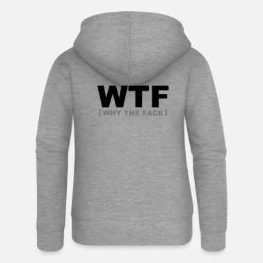 Modern WTF - why the face - Chaqueta con capucha premium mujer