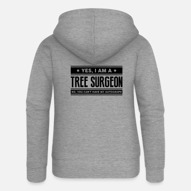 Tree Yes I am a tree surgeon no you cant have - Women's Premium Zip Hoodie