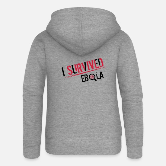 Ill Hoodies & Sweatshirts - I survived Ebola - Women's Premium Zip Hoodie heather grey