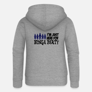 Geflügeltes Wort I'm just here for BUNGA PARTY - Frauen Premium Kapuzenjacke