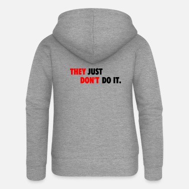 Prostest they just dont do it, protesting the status quo - Women's Premium Zip Hoodie