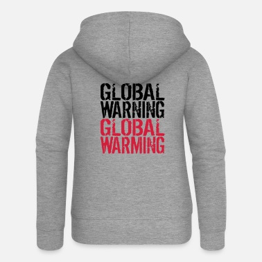 Global Global Warning - Global Warming - Women's Premium Zip Hoodie
