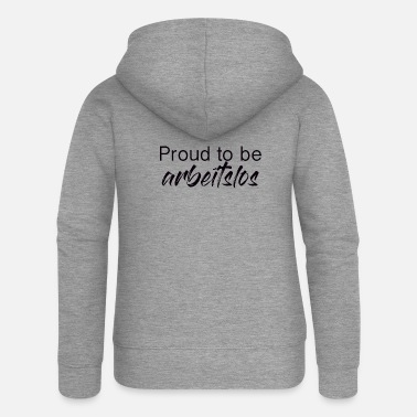Unemployed Proud to be unemployed - Women's Premium Zip Hoodie