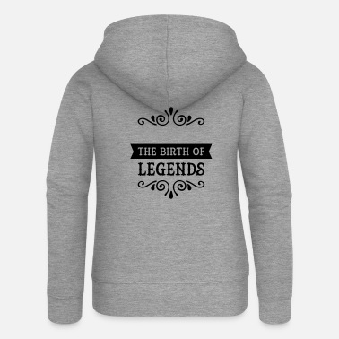 Date Of Birth (Date Of Birth) The Birth Of Legends - Women's Premium Zip Hoodie