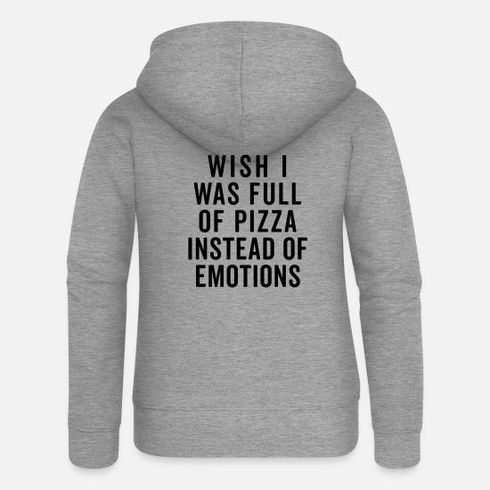 Funny Hoodies & Sweatshirts - Full Of Pizza Funny Quote - Women's Premium Zip Hoodie heather grey
