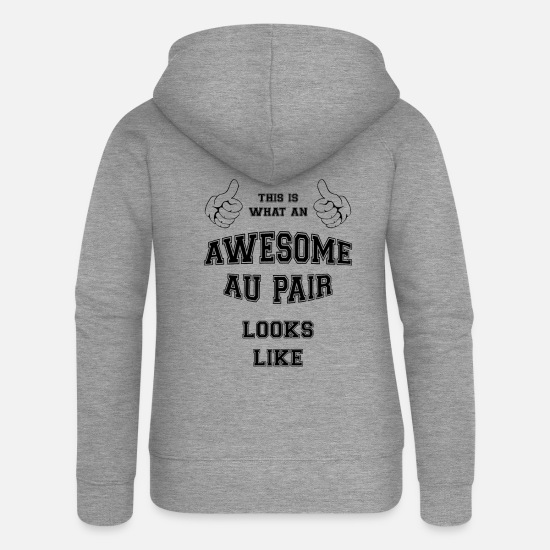 Birthday Hoodies & Sweatshirts - AWESOME AU PAIR Cool Gifts for Super AuPair, Nanny - Women's Premium Zip Hoodie heather grey